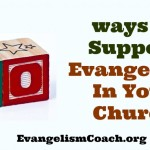 20 ways to Support Evangelism In Your Church | RCCG EFA Leeds